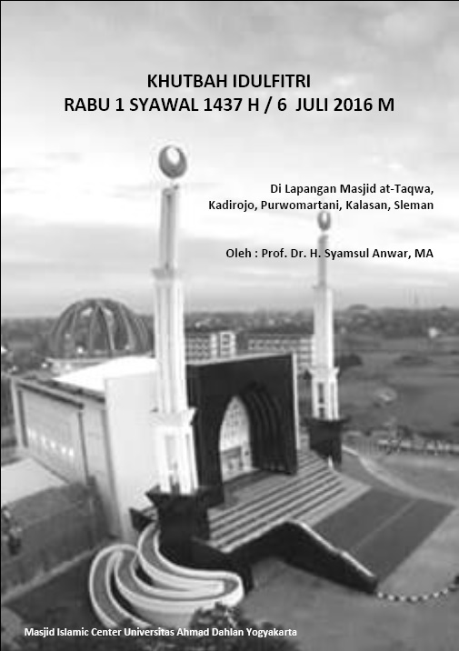 Photo of Khutbah Idul Fitri 1437 / 6 JULI 2016 M oleh Prof. Dr. H. Syamsul Anwar, MA